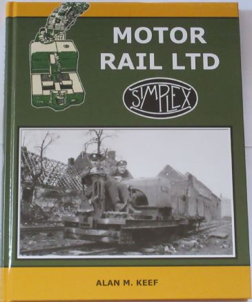Motor Rail Ltd, by Alan M. Keef